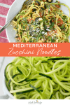 Mediterranean Zucchini Noodles! You are going to love these easy, low-carb noodles. Besides being so healthy, this pasta comes together in just 20 minutes.