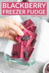 blackberry freezer fudge