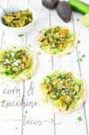 Zucchini and Corn Tacos! These vegetarian tacos are so healthy and filling! You've gotta try them.