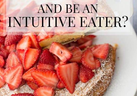 Can you eat healthy and be an intuitive eater? An in-depth look from a registered dietitian. | www.delishknowledge.com