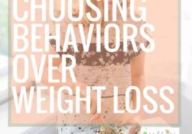 Choosing Behavior Change over Weight Loss