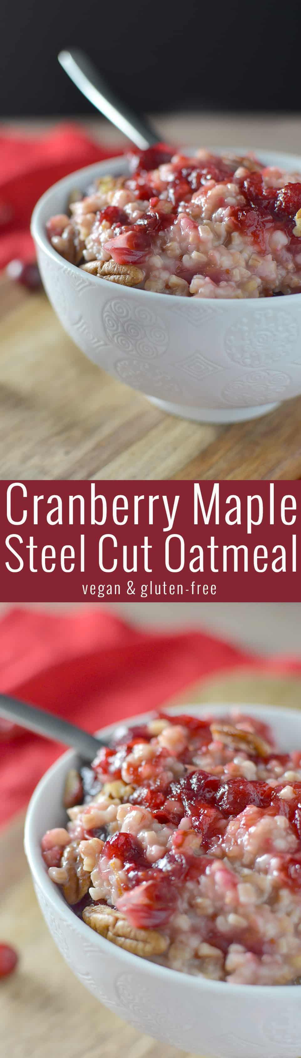 Cranberry Maple Steel Cut Oatmeal! This healthy, vegan and glutenfree breakfast is packed with holiday flavors! Fresh cranberry maple sauce, orange zest and pecans. A must-make! | www.delishknowledge.com