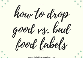 How to drop the good vs. bad food labels