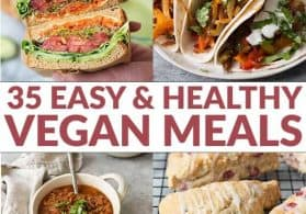 35 Easy and Healthy Plant-Based Meals + Beverages