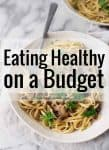 Eating Healthy on a Budget. Real life tips from an Dietitian Nutritionist on easy ways to eat healthy on a budget. | delishknowledge.com