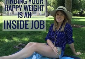 Finding Your Happy Weight is an Inside Job
