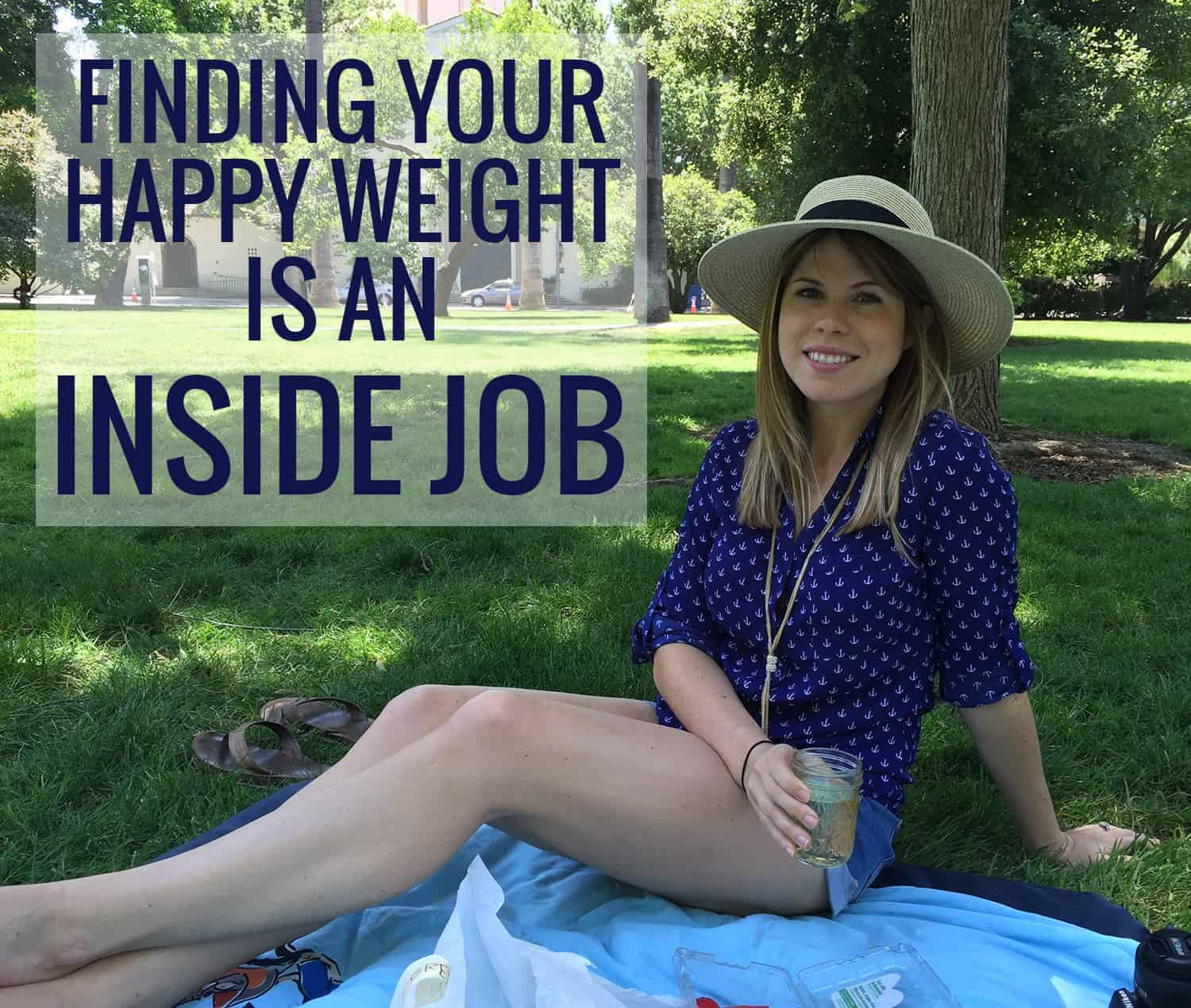 Finding Your Happy Weight is an Inside Job. Tips and tricks for discovering YOUR healthy, happy weight from a Registered Dietitian. | www.delishknowledge.com