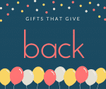 Gifts that give back! Gifts that heal, nourish, support or inspire.
