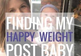 Finding My Happy Weight After Baby