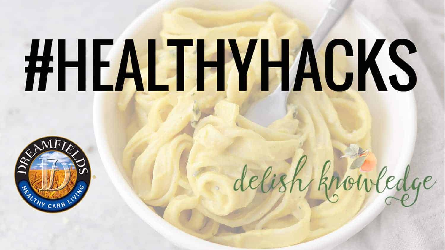 bowl of pasta with the hashtag #healthyhacks