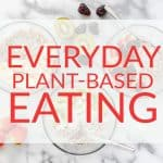 everyday plant based eating