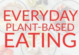 Everyday Plant-Based Eating
