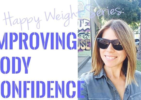 Happy Weight Series:Improving Body Confidence