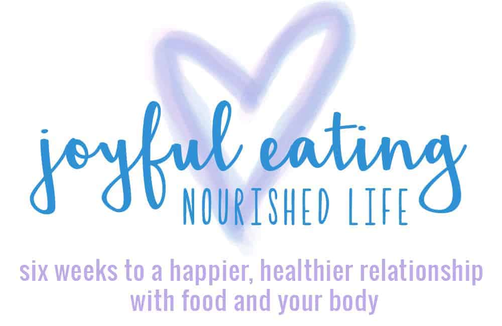 Joyful Eating, Nourished Life! Six weeks to a happier, healthier relationship with food and your body. | www.delishknowledge.com