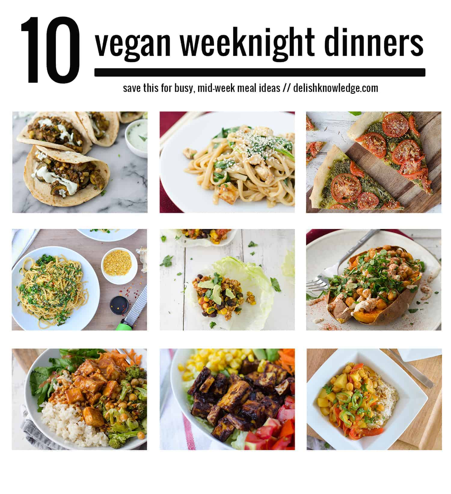 10 weeknight vegan dinners delish knowledge 10 weeknight vegan dinners in a dinner rut save these recipes tried and forumfinder Images
